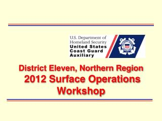 District Eleven, Northern Region    2012 Surface Operations Workshop