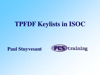 TPFDF Keylists in ISOC