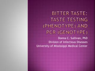 Bitter Taste: Taste Testing (Phenotype) and PCR (Genotype)