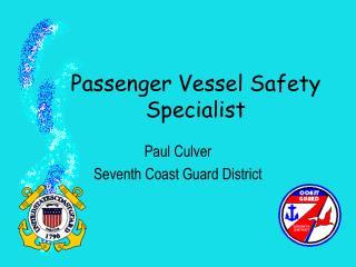 Passenger Vessel Safety Specialist