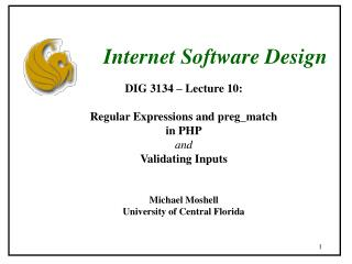 DIG 3134 – Lecture 10: Regular Expressions and preg_match in PHP and Validating Inputs