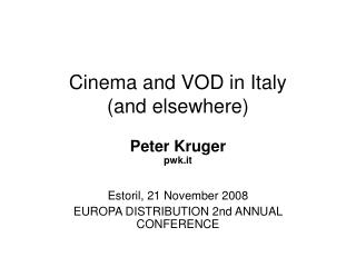 Cinema and VOD in Italy  (and elsewhere)