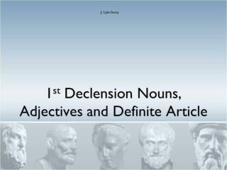 1 st  Declension Nouns, Adjectives and Definite Article