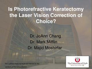 Is Photorefractive Keratectomy the Laser Vision Correction of Choice?