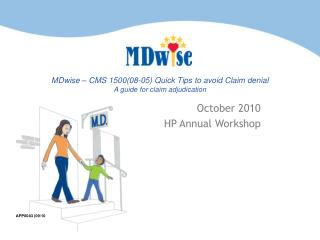MDwise – CMS 1500(08-05) Quick Tips to avoid Claim denial A guide for claim adjudication