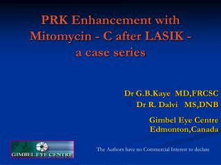 PRK Enhancement with Mitomycin - C after LASIK -   a case series