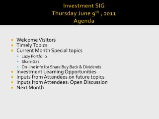 Investment SIG Thursday  June 9 th  , 2011 Agenda