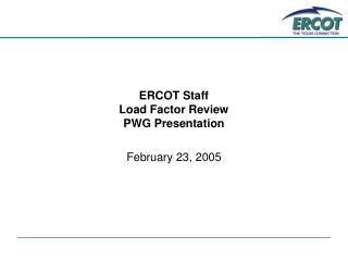 ERCOT Staff  Load Factor Review  PWG Presentation