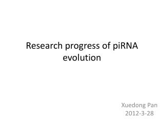Research progress of piRNA  evolution