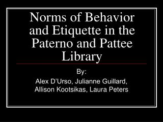 Norms of Behavior and Etiquette in the Paterno and Pattee Library