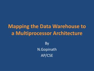 Mapping the Data Warehouse to a Multiprocessor Architecture