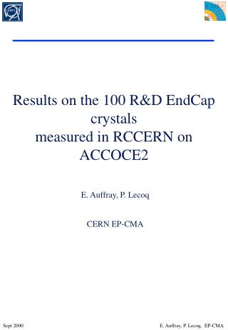 Results on the 100 R&D EndCap crystals measured in RCCERN on ACCOCE2