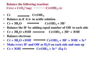 Balance the following reaction: Cr(s) + CrO 4 2- (aq)                  Cr(OH) 3  (s)