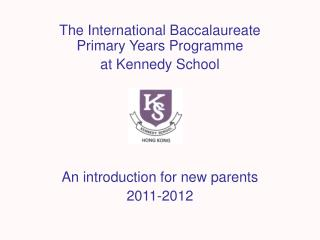 The International Baccalaureate Primary Years Programme  at Kennedy School