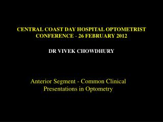 CENTRAL COAST DAY HOSPITAL OPTOMETRIST CONFERENCE  -  26 FEBRUARY 2012