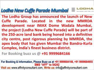 Lodha New Cuffe Parade wadala mumbai @09999684166
