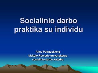 Socialinio darbo praktika su individu