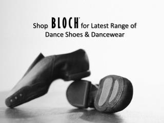 Shop bloch for Latest Range of Dance Shoes & Dancewear