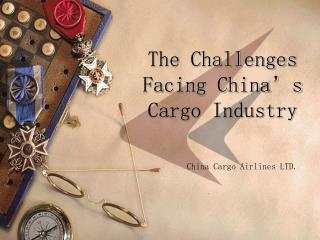 The Challenges Facing China's Cargo Industry