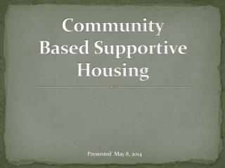 Community Based Supportive Housing
