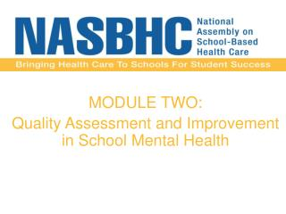 MODULE TWO: Quality Assessment and Improvement in School Mental Health