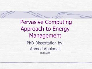Pervasive Computing Approach to Energy Management