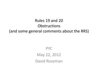 Rules 19 and 20 Obstructions (and some general comments about the RRS)