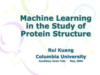 Machine Learning in the Study of Protein Structure