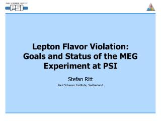 Lepton Flavor Violation : Goals and Status of the MEG Experiment at PSI