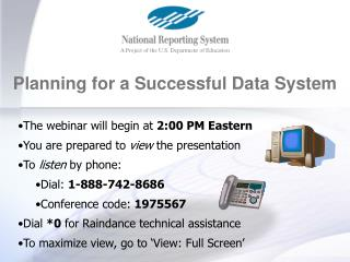 The webinar will begin at  2:00 PM Eastern You are prepared to  view  the presentation