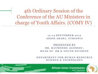 12-14  September  2012 Addis  Ababa ,  Ethiopia Presented  by  Dr. Raymonde Agossou,