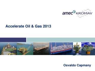 Accelerate Oil  &  Gas  2013