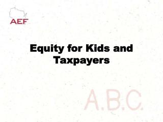 Equity for Kids and Taxpayers