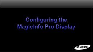 Configuring the MagicInfo Pro Display