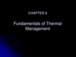 CHAPTER 6 Fundamentals of Thermal Management