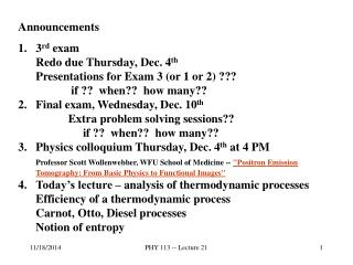 Announcements 3 rd  exam  Redo due Thursday, Dec. 4 th Presentations for Exam 3 (or 1 or 2) ???