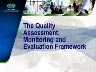 The Quality Assessment, Monitoring and Evaluation Framework