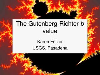 The Gutenberg-Richter b value
