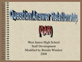 West Junior High School Staff Development Modified by Brenda Windsor 2008