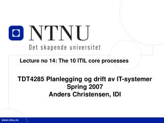 Lecture no 14: The 10 ITIL core processes