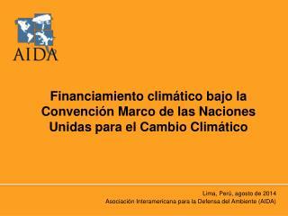 F inanciamiento climático bajo la Convención Marco de las Naciones Unidas para el Cambio Climático