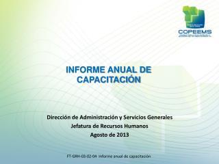 Dirección de Administración y Servicios  Generales Jefatura de Recursos Humanos Agosto de  2013