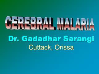 Dr. Gadadhar Sarangi Cuttack, Orissa