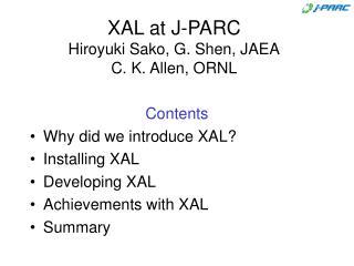 XAL at J-PARC Hiroyuki Sako, G. Shen, JAEA C. K. Allen, ORNL