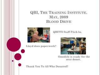 QBI, The Training Institute.  May, 2009 Blood Drive