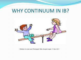 WHY CONTINUUM IN IB?