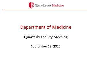 Department of Medicine Quarterly Faculty Meeting September 19, 2012
