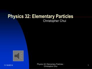 Physics 32: Elementary Particles