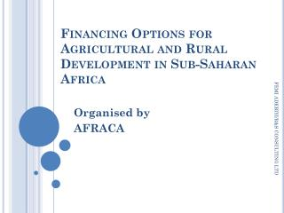Financing Options for Agricultural and Rural Development in Sub-Saharan Africa