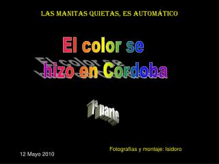 El color se  hizo en Córdoba